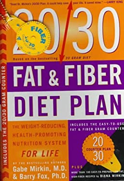 The 20/30 Fat & Fiber Diet Plan [With Easy-To-Use Fat & Fiber Gram Counter]