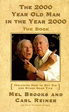 The 2000 Year Old Man in the Year 2000: The Book