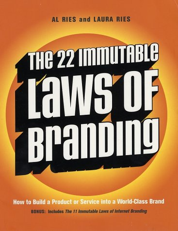 The 22 Immutable Laws of Branding: How to Build a Product or Service Into a World-Class Brand 9780060007737