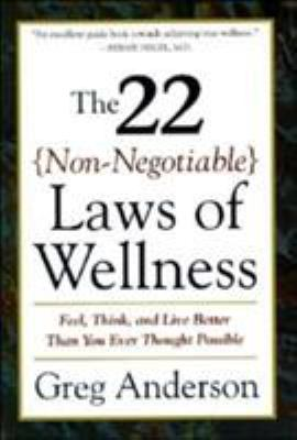 The 22 Non-Negotiable Laws of Wellness: Take Your Health Into Your Own Hands to Feel, Think, and Live Better Than You Ev 9780062512383