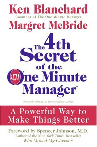 The 4th Secret of the One Minute Manager: A Powerful Way to Make Things Better 9780061470318