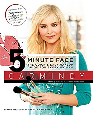 The 5-Minute Face: The Quick & Easy Makeup Guide for Every Woman 9780061374418