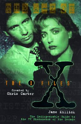 The A-Z of the X-Files: The Indispensable Guide to the TV Phenomenon of the Decade