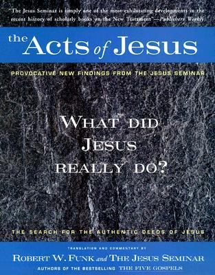 The Acts of Jesus: The Search for the Authentic Deeds of Jesus
