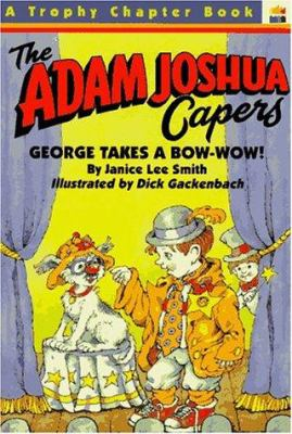 The Adam Joshua Capers #6: George Takes a Bow (Wow)