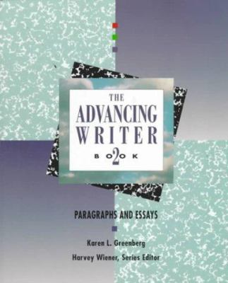 The Advancing Writer, Book 2: Paragraphs and Essays