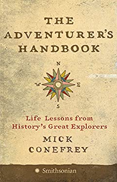 The Adventurer's Handbook: Life Lessons from History's Great Explorers 9780060849986