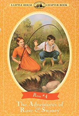 The Adventures of Rose & Swiney: Adapted from the Rose Years Books