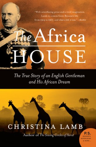 The Africa House: The True Story of an English Gentleman and His African Dream 9780060735883