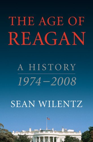 The Age of Reagan: A History, 1974-2008 9780060744809
