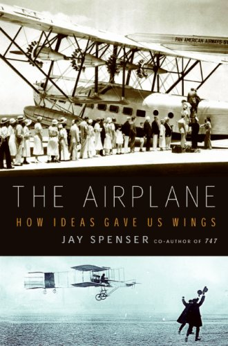 The Airplane: How Ideas Gave Us Wings