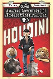 The Amazing Adventures of John Smith, Jr. AKA Houdini 22076864