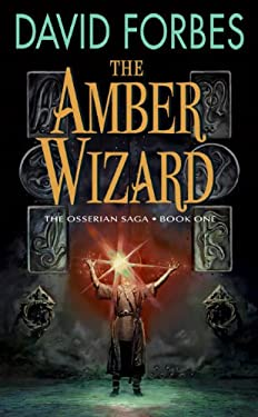 The Amber Wizard: The Osserian Saga: Book One