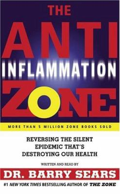 The Anti-Inflammation Zone: The Anti-Inflammation Zone 9780060726683