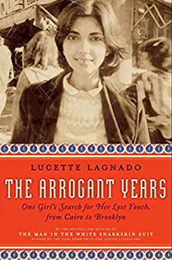 The Arrogant Years: One Girl's Search for Her Lost Youth, from Cairo to Brooklyn 9780061803673