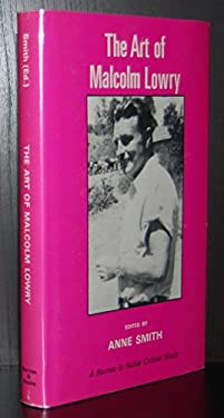 The Art of Malcolm Lowry (Barnes & Noble Critical Studies)