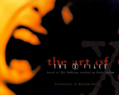 The Art of the X-Files: Based on the X-Files, Created by Chris Carter
