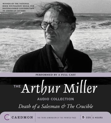 The Arthur Miller Audio Collection: The Arthur Miller Audio Collection