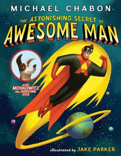The Astonishing Secret of Awesome Man 9780061914621