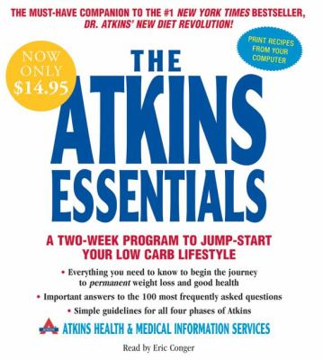 The Atkins Essentials: A Two-Week Program to Jump-Start Your Low Carb Lifestyle 9780061467080