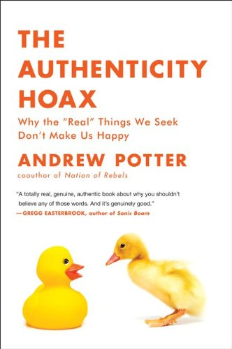 The Authenticity Hoax: Why the