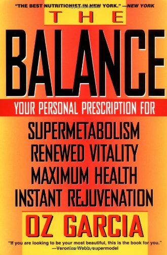 The Balance: Your Personal Prescription for *Super Metabolism *Renewed Vitality *Maximum Health *Instant Rejuvenation