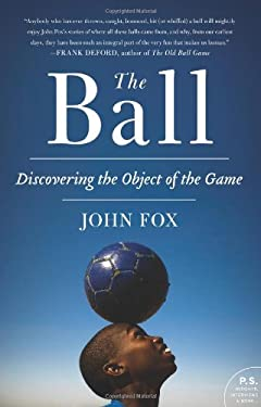 The Ball: Discovering the Object of the Game 9780061881794