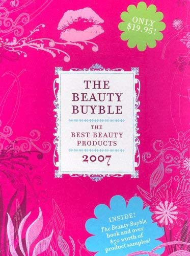 The Beauty Buyble: The Best Beauty Products of 2007 [With Over $50 Worth of Product Samples]