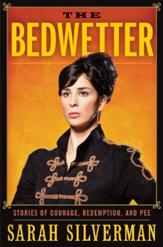 The Bedwetter: Stories of Courage, Redemption, and Pee 9780061856433
