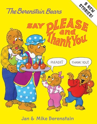 The Berenstain Bears Say Please and Thank You 9780060574376