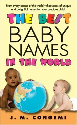 The Best Baby Names in the World 9780060829322