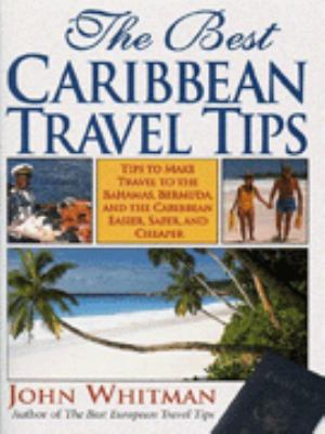 The Best Caribbean Travel Tips: Tips to Make Travel to the Bahamas, Bermuda and the Caribbean...