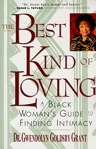 The Best Kind of Loving: Black Woman's Guide to Finding Intimacy, a