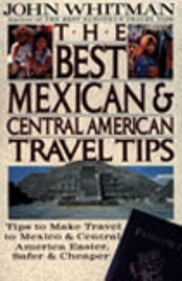 The Best Mexican and Central American Travel Tips