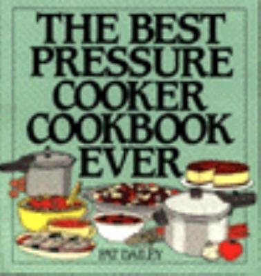 The Best Pressure Cooker Cookbook Ever