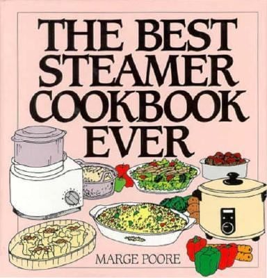 The Best Steamer Cookbook Ever 9780060174538