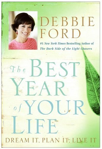 The Best Year of Your Life: Dream It, Plan It, Live It 9780060832940