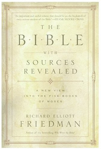 The Bible with Sources Revealed: A New View Into the Five Books of Moses 9780060730659