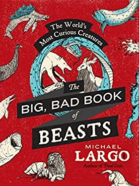 The Big Book of Beasts: The World's Most Curious Creatures 9780062087454