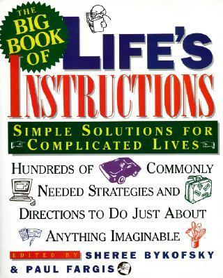 The Big Book of Life's Intructions: Simple Solutions for Complicated Lives