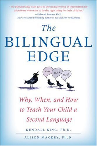 The Bilingual Edge: Why, When, and How to Teach Your Child a Second Language 9780061246562