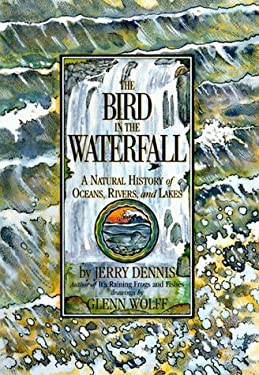 The Bird in the Waterfall: A Natural History of Oceans, Rivers and Lakes