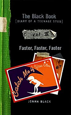 The Black Book [Diary of a Teenage Stud], Vol. IV: Faster, Faster, Faster