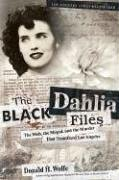 The Black Dahlia Files: The Mob, the Mogul, and the Murder That Transfixed Los Angeles 9780060582500