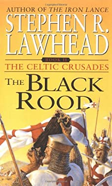 The Black Rood: The Celtic Crusades: Book II