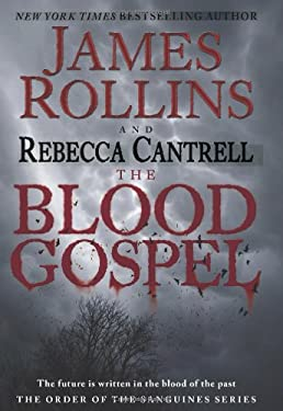 The Blood Gospel: The Order of the Sanguines Series 9780061991042