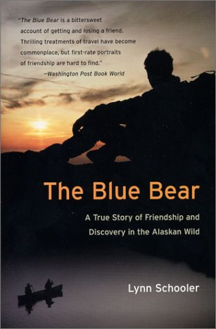 The Blue Bear: A True Story of Friendship and Discovery in the Alaskan Wild 9780060935733
