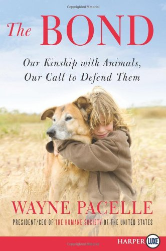 The Bond: Our Kinship with Animals, Our Call to Defend Them 9780062017864