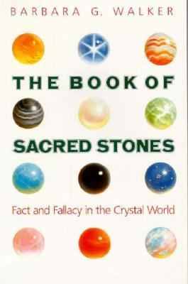 The Book of Sacred Stones: Fact and Fallacy in the Crystal World 9780062509215