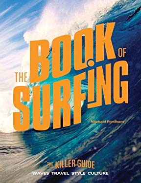 The Book of Surfing: The Killer Guide 9780061826788